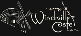 The Windmill Cafe Santa Cruz
